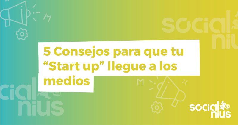 consejos-startup-llegue-medios