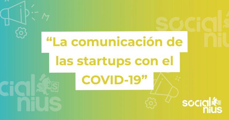 La comunicación es un factor clave en el desarrollo de las startups en la crisis actual