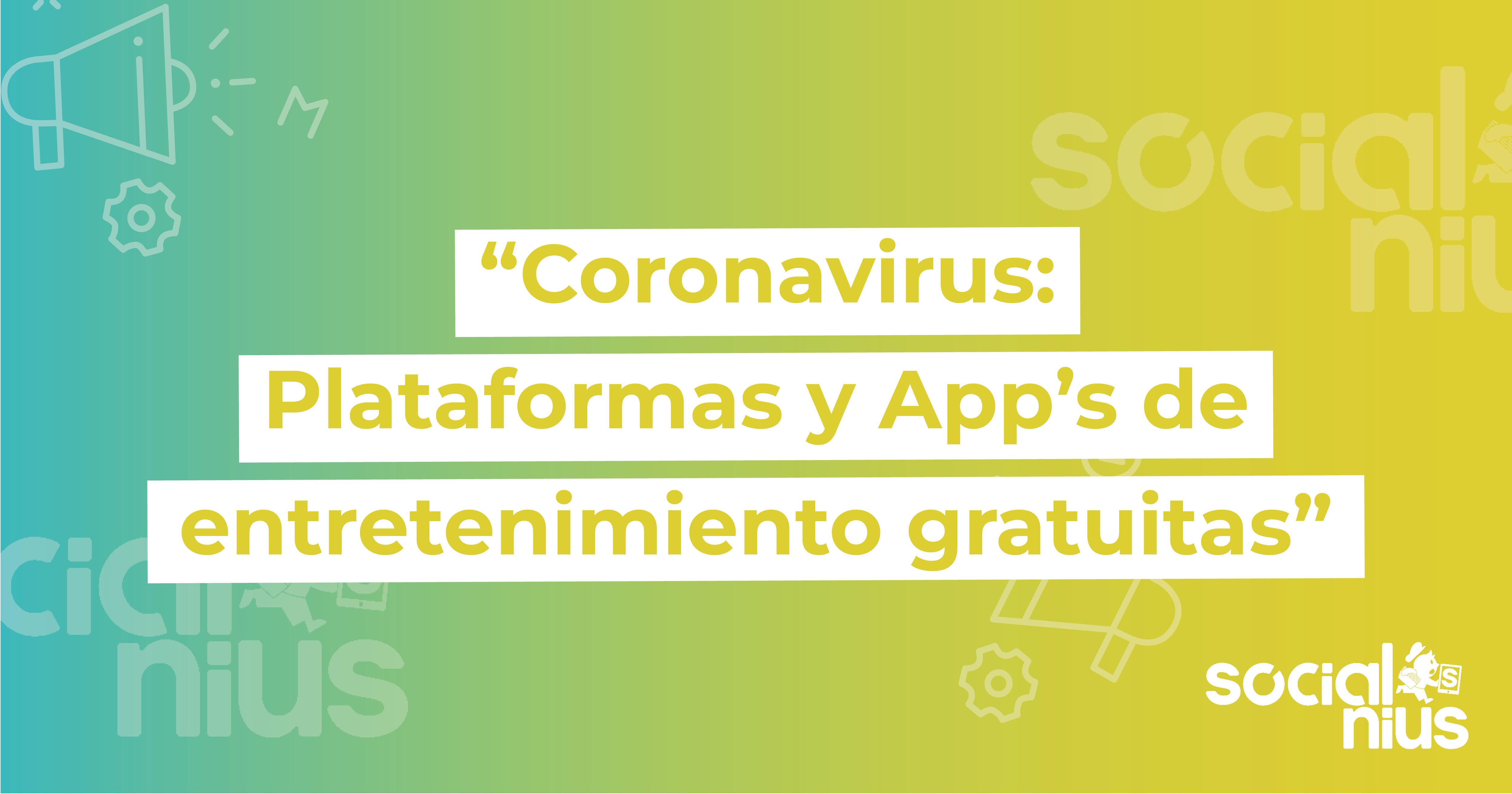 aplicaciones gratis de entretenimiento COVID19