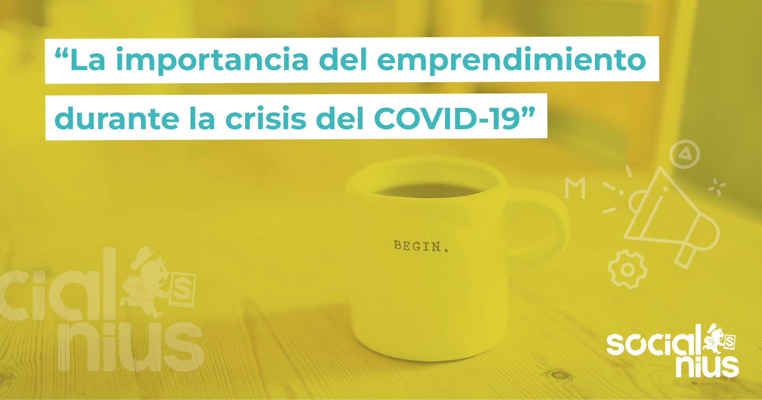 la gran importancia de emprender en momentos de crisis