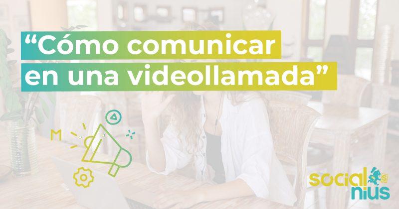 Consejos para comunicar en videollamada